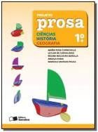 Projeto Prosa - Ciências, História, Geografia - 1º