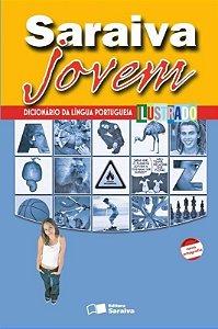 Saraiva Jovem - Dicionário da Língua Portuguesa Ilustrado - Nova Ortografia