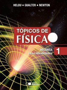 Tópicos de Física - Vol. 1 - Mecânica Inclui Hidrodinâmica