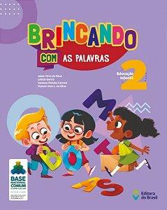 BRINCANDO COM AS PALAVRAS - EDUCAÇÃO INFANTIL 2