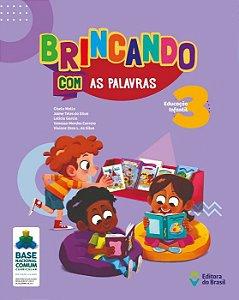 BRINCANDO COM AS PALAVRAS - EDUCAÇÃO INFANTIL 3