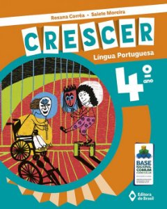 CRESCER LÍNGUA PORTUGUESA - 4 ANO