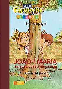 JOÃO E MARIA EM BUSCA DE SUPERPODERES