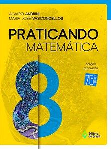 PRATICANDO MATEMATICA - 8 ANO