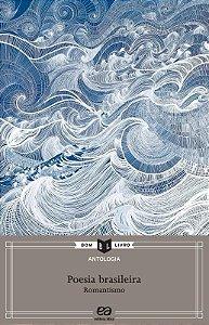 Antologia de Poesia Brasileira - Romantismo - Col. Bom Livro