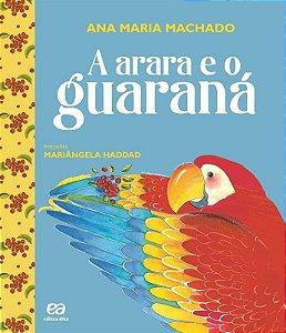 A Arara e o Guaraná - Col. Barquinho de Papel