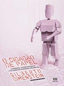 O Cidadão de Papel - A Infância , A Adolescência e Os Direitos Humanos No Brasil