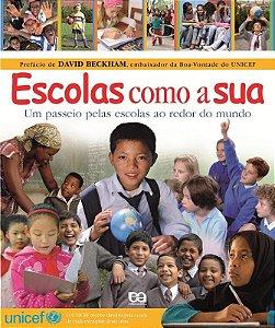 Escolas Como A Sua - Um Passeio Pelas Escolas Ao Redor do Mundo