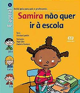 Samira não quer ir à escola