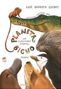 Planeta bicho: Um almanaque animal! Poemas