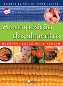 A Composição dos Alimentos - Col. Química no Corpo Humano