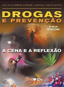 Drogas e Prevenção - A Cena e A Reflexão