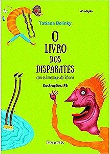 O Livro Dos Disparates: Com Os Limeriques da Tatiana - Col. Jabuti