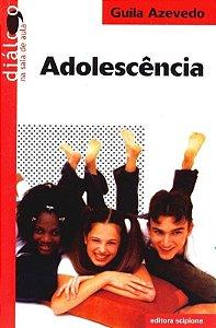 Adolescência - Col. Diálogo na Sala de Aula