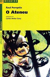 O Ateneu - Col. Reencontro Literatura