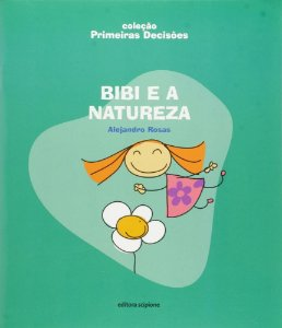 Bibi E A Natureza - Coleção Primeiras Decisões