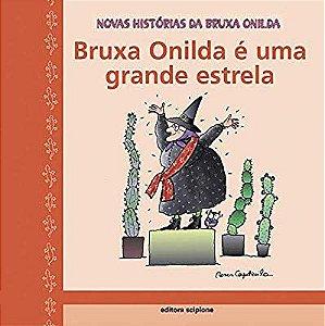 Bruxa Onilda É uma Grande Estrela - Col. Novas História da Bruxa Onilda