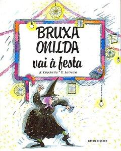 Bruxa Onilda Vai A Festa - Col. Bruxa Onilda