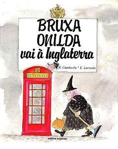 Bruxa Onilda Vai a Inglaterra - Col. Bruxa Onilda