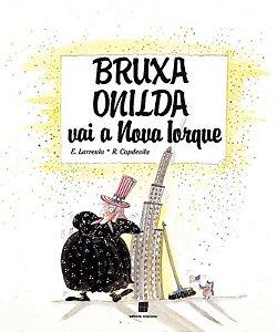 Bruxa Onilda Vai a Nova Iorque - Col. Bruxa Onilda