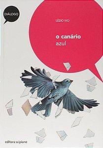 O Canário Azul - Col. Diálogo