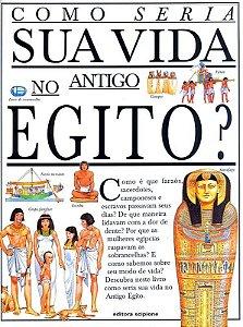 Como Seria Sua Vida No Antigo Egito?