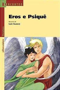 Eros e Psiquê - Col. Reencontro Literatura