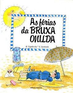 As Férias da Bruxa Onilda - Col. Bruxa Onilda