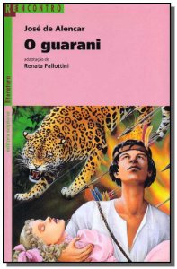 O Guarani - Colecão Reencontro Literatura