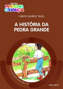 A História da Pedra Grande - Col. Biblioteca Marcha Criança