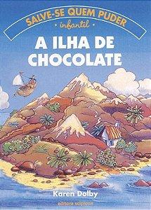 Ilha do Chocolate - Col. Salve-se Quem Puder