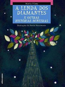 A Lenda Dos Diamantes e Outras Histórias Mineiras - Col. do Arco-da-velha Contos Populares