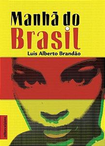 Manhã do Brasil - Col. Escrita Contemporânea