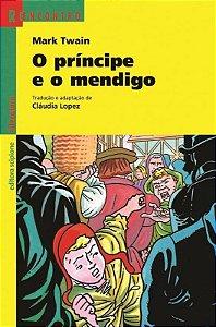 O Príncipe e o Mendigo - Col. Reencontro Literatura