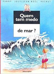 Quem Tem Medo de Mar? - Col. Quem Tem Medo