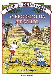 O Segredo da Pirâmide - Col. Salve-se Quem Puder