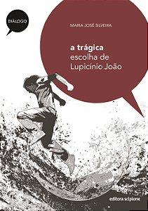 A Trágica Escolha de Lupicínio João - Col. Diálogo