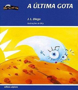A Última Gota - Col. Dó - Ré - Mi - Fá