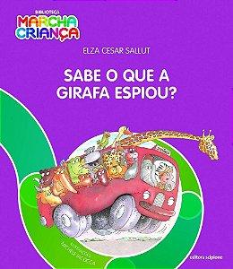 Sabe O Que A Girafa Espiou? - Col. Biblioteca Marcha Criança