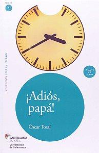 Adiós, Papá! - Colección Leer en Español. Nivel 1