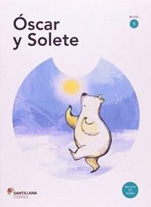 Óscar y Solete - Nível 1. Coleção Primeros Lectores (+ CD)