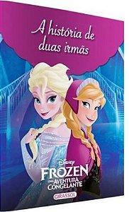 A História de Duas Irmãs - Disney Mundo Frozen