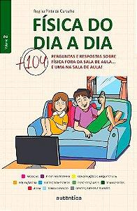 FISICA DO DIA A  DIA VOL 2 - MAIS 104 PERGUNTAS E RESPOSTAS SOBRE FISICA