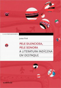 Pele silenciosa, pele sonora - A literatura indígena em destaque