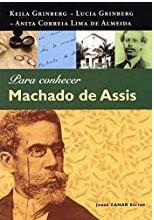 PARA CONHECER MACHADO DE ASSIS