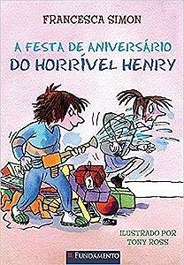 Horrível Henry - A Festa De Aniversário Do Horrível Henry