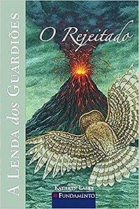 A Lenda Dos Guardiões 08 - O Rejeitado
