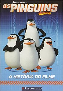 Os Pinguins De Madagascar - A História Do Filme (Dreamworks)
