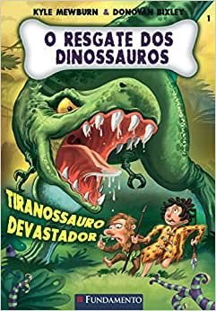 O Resgate Dos Dinossauros 01- Tiranossauro Devastador