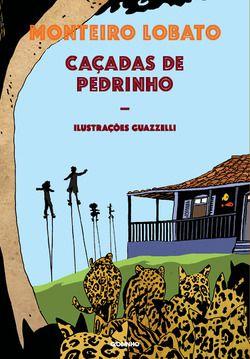Caçadas de Pedrino - Monteiro Lobato